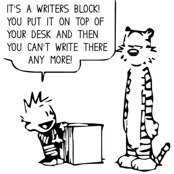 Blocked, My Ass, Part Deux – More Counsel on Killing Your Writer's Block Baby in Its Infancy (2)